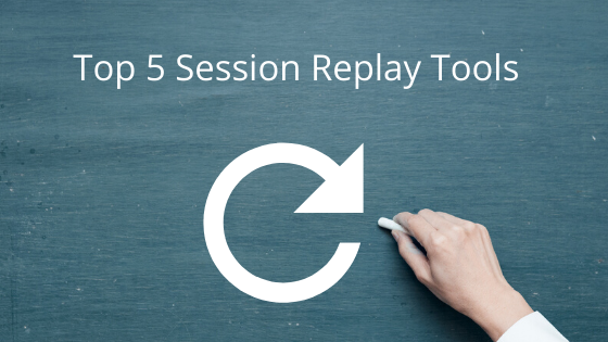 Top Session Replay Tools