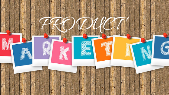 Product Management - How to Market What You have Built - Product Marketing